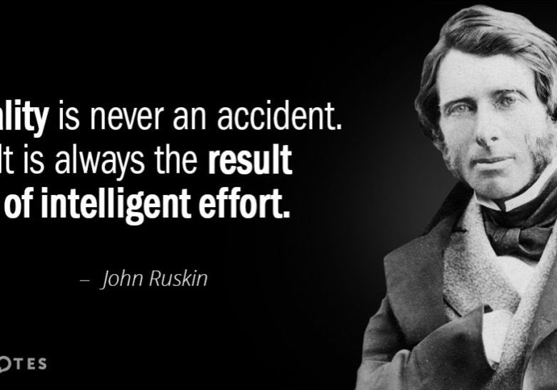 Quotation-John-Ruskin-Quality-is-never-an-accident-It-is-always-the-result-25-47-92